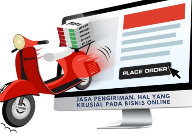 Jasa Pengiriman, Hal Yang Krusial Pada Bisnis Online