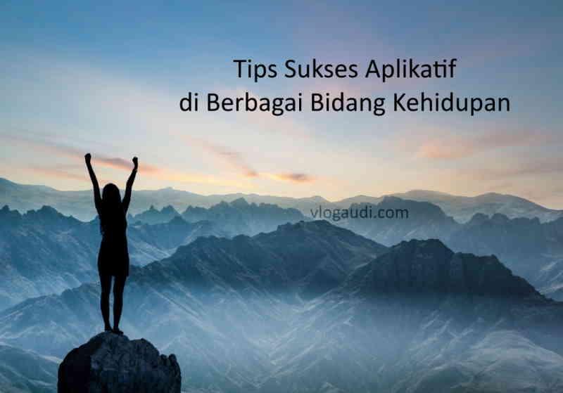Tips Sukses Aplikatif di Berbagai Bidang Kehidupan, Mulai dari 7 Kebiasaan Ini!