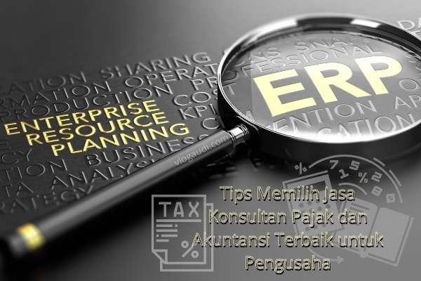 Tips Memilih Jasa Konsultan Pajak dan Akuntansi Terbaik untuk Pengusaha